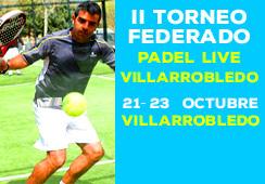 II TORNEO FEDERADO PADEL LIVE VILLARROBLEDO