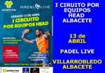 I Circuito por Equipos Head – Albacete II Prueba: Padel Live