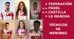 El equipo técnico de la FPCLM a disposición de nuestros menores tanto para en el Campeonato de España como el Mundial de Menores