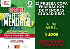 II Prueba Copa Federación de Menores 2019 Ciudad Real - Club de Ocio Nudos
