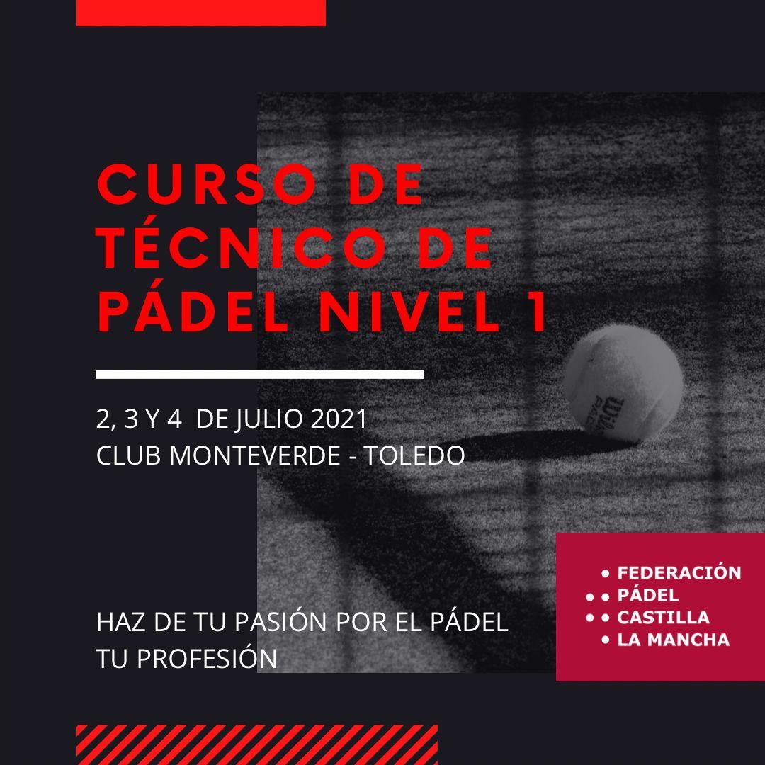 JULIO 2021. TOLEDO. Curso oficial de Técnico Nacional nivel 1 y de Monitor Autonómico de pádel.